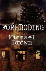 Foreboding - Michael Brown
