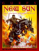 Gurps New Sun: Based on Gene Wolfe's Book of the New Sun Series - Michael Andre-Driussi