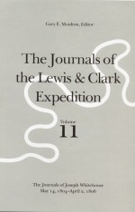 The Journals of the Lewis and Clark Expedition, Volume 11: The Journals of Joseph Whitehouse, May 14, 1804-April 2, 1806 - Meriwether Lewis, William Clark, Gary E. Moulton