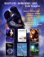 Beautiful Dangerous Love- Teen Sampler - Shevi Arnold, Chelsea M. Cameron, Lorna Suzuki, Alicia Kat Dillman, Jessie Harrell, L.M. Preston