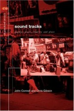 Sound Tracks: Popular Music Identity and Place (Critical Geographies) - John Connell, Chris Gibson
