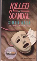 Killed by Scandal - Simon Nash, Raymond Chapman
