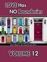 Love Has No Boundaries Anthology: Volume 12 - Xara X. Xanakas, Cari Z., Missy Welsh, Eric Alan Westfall, Lucy Whedon, Alex Whitehall, Penny Wilder, Parker Williams, Eden Winters, Liz Winters, Sara York, Victoria Zagar, Zeoanne