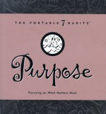 Purpose: Focusing On What Matters Most (Portable 7 Habits) - Stephen R. Covey