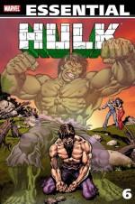 Essential Incredible Hulk, Vol. 6 - Len Wein, Roger Stern, David Anthony Kraft, Sal Buscema, Herb Trimpe, Jim Starlin, George Tuska
