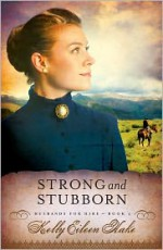 Strong and Stubborn - Kelly Eileen Hake