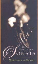 The Kreutzer Sonata - Margriet de Moor, Susan Massotty