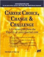 Career Choice, Change & Challenge: 125 Strategies from the Experts at Careerjournal.com - Tony Lee