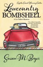 Lowcountry Bombshell - Susan M. Boyer