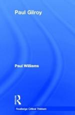 Paul Gilroy - Paul Williams