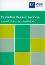The Importance of Argument in Education - Richard Andrews