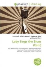 Lady Sings the Blues (Film) - Agnes F. Vandome, John McBrewster, Sam B Miller II