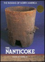 The Nanticoke (Indians Of North America) - Frank W. Porter