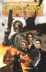Star Wars: Shadows of The Empire - John Wagner, Kilian Plunkett, Christopher Moeller, John Nadeau