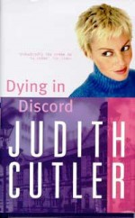 Dying In Discord - Judith Cutler