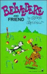 Belvedere: Belvedere & Friend - George Crenshaw