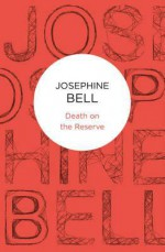 Death on the Reserve - Josephine Bell