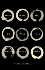 Moon Woke Me Up Nine Times: Selected Haiku of Basho - Matsuo Bashō, David Young