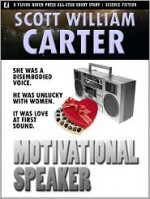 Motivational Speaker - Scott William Carter