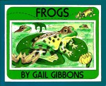 Frogs - Gail Gibbons