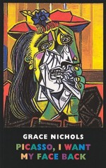 Picasso, I Want My Face Back - Grace Nichols