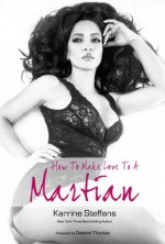How To Make Love To A Martian - Karrine Steffans