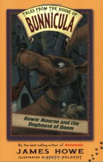 Howie Monroe and the Doghouse of Doom - James Howe, Brett Helquist
