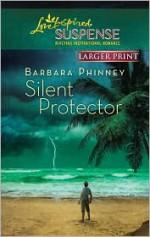 Silent Protector (Love Inspired Suspense #210) - Barbara Phinney