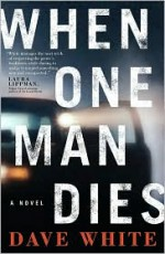 When One Man Dies - Dave White