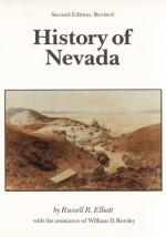History of Nevada: (Second Edition) - Russell R. Elliott, William D. Rowley