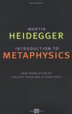 Introduction to Metaphysics - Martin Heidegger, Richard Polt, Gregory Fried