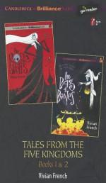 Tales from the Five Kingdoms: #1-2 - Vivian French, Renée Raudman