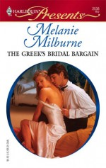 The Greek's Bridal Bargain - Melanie Milburne