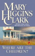 Where Are the Children? - Mary Higgins Clark