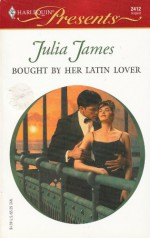 Bought by Her Latin Lover - Julia James