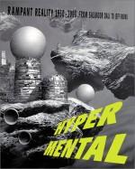 Hypermental: Rampant Reality 1950-2000: From Salvador Dali to Jeff Koons - Sibylle Berg, Griselda Pollock