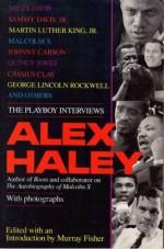 Alex Haley: The Playboy Interviews - Alex Haley, Murray Fisher