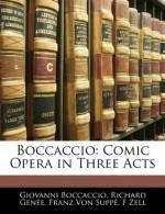 Boccaccio: Comic Opera in Three Acts - Giovanni Boccaccio, Richard Genxe9e, Franz Von Suppxe9