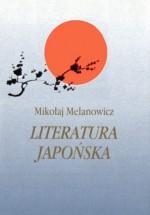 Literatura japońska (tom 1). Od VI do połowy XIX wieku - Mikołaj Melanowicz