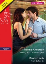 Dating And Other Dangers/The S Before Ex - Natalie Anderson, Mira Lyn Kelly