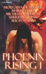 Phoenix Rising I - Morgana de Winter, Michelle M. Pillow, Alicia Sparks, Marie Harte, Sherrill Quinn