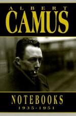 Notebooks, 1935-1951 - Justin O'Brien, Albert Camus