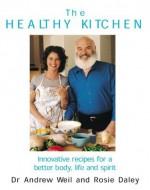 The Healthy Kitchen - Andrew Weil, Rosie Daley