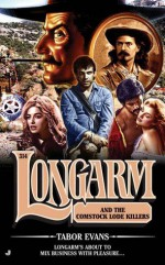 Longarm and the Comstock Lode Killers - Tabor Evans