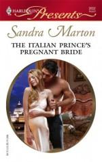 The Italian Prince's Pregnant Bride - Sandra Marton