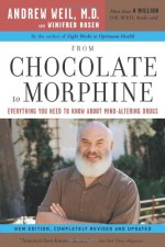 From Chocolate to Morphine - Andrew Weil, Winifred Rosen
