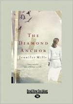 The Diamond Anchor - Jennifer Mills