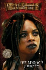 Pirates of the Caribbean: At World's End - The Mystic's Journey - Tui T. Sutherland, Terry Rossio, Tui T. Sutherland