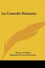 La Comedie Humaine: Scenes from Political Life - Honoré de Balzac, Katharine Prescott Wormeley