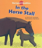 In the Horse Stall [With Hardcover Book] - Patricia M. Stockland, Todd Ouren